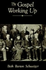 Foto Cover di Gospel Working Up: Progress and the Pulpit in Nineteenth-Century Virginia, Ebook inglese di Beth Barton Schweiger, edito da Oxford University Press
