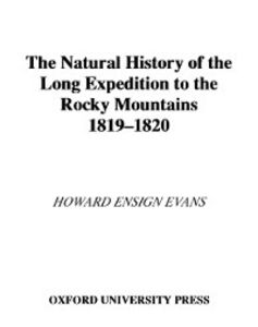 Ebook in inglese Natural History of the Long Expedition to the Rocky Mountains (1819-1820) Evans, Howard Ensign