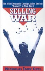 Foto Cover di Selling War: The British Propaganda Campaign against American &quote;Neutrality&quote; in World War II, Ebook inglese di Nicholas John Cull, edito da Oxford University Press