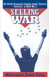 Ebook in inglese Selling War: The British Propaganda Campaign against American &quote;Neutrality&quote; in World War II Cull, Nicholas John