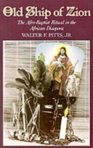 Foto Cover di Old Ship of Zion: The Afro-Baptist Ritual in the African Diaspora, Ebook inglese di Walter F. Pitts, edito da Oxford University Press