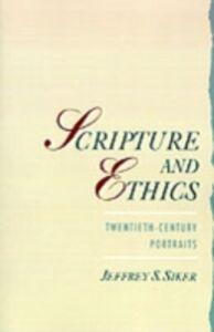 Foto Cover di Scripture and Ethics: Twentieth-Century Portraits, Ebook inglese di Jeffrey Siker, edito da Oxford University Press