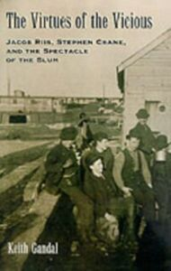 Ebook in inglese Virtues of the Vicious: Jacob Riis, Stephen Crane and the Spectacle of the Slum Gandal, Keith