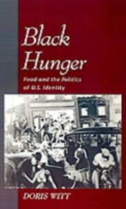 Ebook in inglese Black Hunger: Food and the Politics of U.S. Identity Witt, Doris