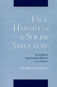 Ebook in inglese Face, Harmony, and Social Structure: An Analysis of Organizational Behavior Across Cultures Earley, P. Christopher