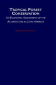 Ebook in inglese Tropical Forest Conservation: An Economic Assessment of the Alternatives in Latin America Southgate, Douglas