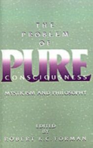 Ebook in inglese Problem of Pure Consciousness Mysticism and Philosophy C, FORMAN ROBERT K.