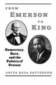 Ebook in inglese From Emerson to King: Democracy, Race, and the Politics of Protest Patterson, Anita Haya