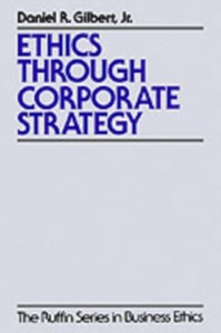 Ebook in inglese Ethics through Corporate Strategy Gilbert, Daniel R.