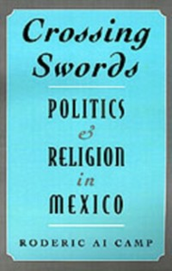 Ebook in inglese Crossing Swords: Politics and Religion in Mexico Camp, Roderic Ai