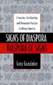 Foto Cover di Signs of Diaspora / Diaspora of Signs: Literacies, Creolization, and Vernacular Practice in African America, Ebook inglese di Grey Gundaker, edito da Oxford University Press