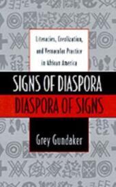 Signs of Diaspora / Diaspora of Signs: Literacies, Creolization, and Vernacular Practice in African America