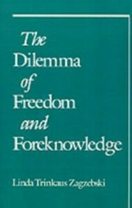 Ebook in inglese Dilemma of Freedom and Foreknowledge Zagzebski, Linda Trinkaus