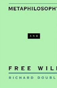 Ebook in inglese Metaphilosophy and Free Will Double, Richard