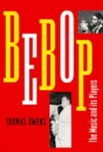 Ebook in inglese Bebop: The Music and Its Players Owens, Thomas