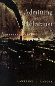 Ebook in inglese Admitting the Holocaust: Collected Essays Langer, Lawrence L.