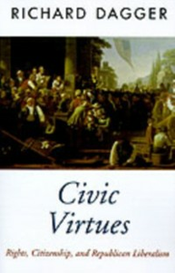 Ebook in inglese Civic Virtues: Rights, Citizenship, and Republican Liberalism Dagger, Richard