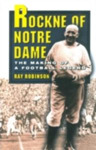 Ebook in inglese Rockne of Notre Dame RAY, ROBINSON