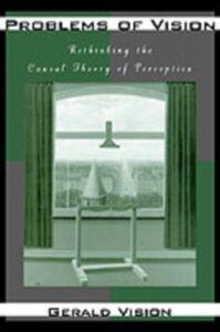 Foto Cover di Problems of Vision: Rethinking the Causal Theory of Perception, Ebook inglese di Gerald Vision, edito da Oxford University Press