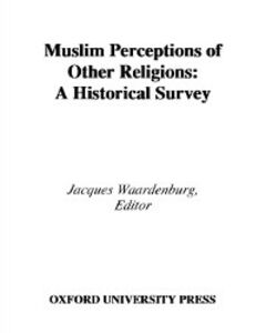 Foto Cover di Muslim Perceptions of Other Religions: A Historical Survey, Ebook inglese di  edito da Oxford University Press
