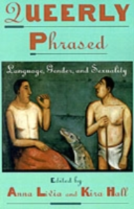 Ebook in inglese Queerly Phrased: Language, Gender, and Sexuality -, -