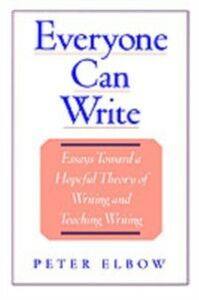 Foto Cover di Everyone Can Write: Essays toward a Hopeful Theory of Writing and Teaching Writing, Ebook inglese di Peter Elbow, edito da Oxford University Press