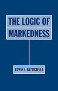 Ebook in inglese Logic of Markedness Battistella, Edwin L.