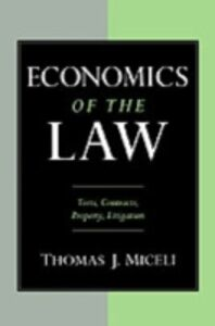Ebook in inglese Economics of the Law: Torts, Contracts, Property and Litigation Miceli, Thomas J.