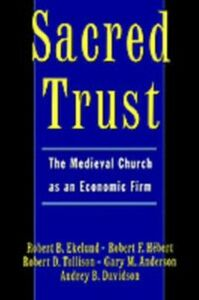 Ebook in inglese Sacred Trust: The Medieval Church as an Economic Firm Anderson, Gary M. , Davidson, Audrey B. , Ekelund, Robert B. , Hebert, Robert F.