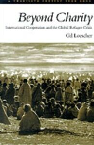 Ebook in inglese Beyond Charity: International Cooperation and the Global Refugee Crisis: A Twentieth Century Fund Book Loescher, Gil