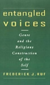 Ebook in inglese Entangled Voices: Genre and the Religious Construction of the Self Ruf, Frederick J.