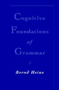 Foto Cover di Cognitive Foundations of Grammar, Ebook inglese di Bernd Heine, edito da Oxford University Press