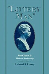 Foto Cover di &quote;Littery Man&quote;: Mark Twain and Modern Authorship, Ebook inglese di Richard S. Lowry, edito da Oxford University Press