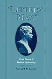 """Littery Man"": Mark Twain and Modern Authorship"