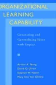 Ebook in inglese Organizational Learning Capability: Generating and Generalizing Ideas with Impact Nason, Stephen W. , Ulrich, David O. , Von Glinow, Mary Ann , Yeung, Arthur K.