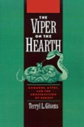 Viper on the Hearth: Mormons, Myths, and the Construction of Heresy