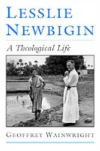 Ebook in inglese Lesslie Newbigin: A Theological Life Wainwright, Geoffrey