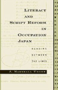Ebook in inglese Literacy and Script Reform in Occupation Japan: Reading between the Lines Unger, J. Marshall