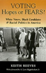 Ebook in inglese Voting Hopes or Fears?: White Voters, Black Candidates, and Racial Politics in America Reeves, Keith