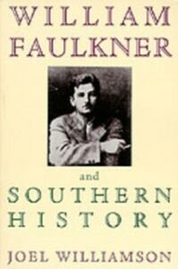 Ebook in inglese William Faulkner and Southern History Williamson, Joel