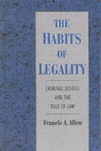 Ebook in inglese Habits of Legality: Criminal Justice and the Rule of the Law Allen, Francis A.