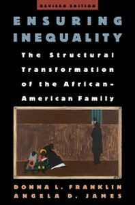 Foto Cover di Ensuring Inequality: The Structural Transformation of the African-American Family, Revised Edition, Ebook inglese di Donna L. Franklin,Angela D. James, edito da Oxford University Press