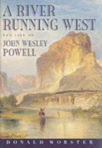 Ebook in inglese River Running West: The Life of John Wesley Powell Worster, Donald