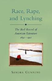 Race, Rape, and Lynching: The Red Record of American Literature, 1890-1912