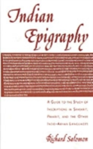 Ebook in inglese Indian Epigraphy: A Guide to the Study of Inscriptions in Sanskrit, Prakrit, and the other Indo-Aryan Languages Salomon, Richard