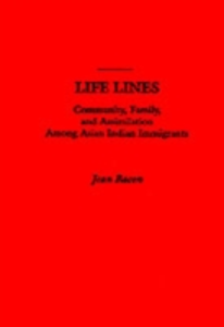 Ebook in inglese Life Lines: Community, Family, and Assimilation among Asian Indian Immigrants Bacon, Jean