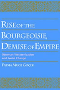Ebook in inglese Rise of the Bourgeoisie, Demise of Empire: Ottoman Westernization and Social Change Gocek, Fatma Muge