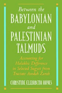 Ebook in inglese Between the Babylonian and Palestinian Talmuds: Accounting for Halakhic Difference in Selected Sugyot from Tractate Avodah Zarah Hayes, Christine Elizabeth