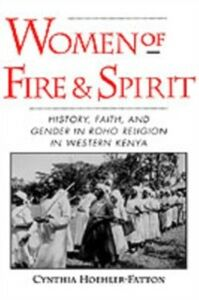 Foto Cover di Women of Fire and Spirit: History, Faith, and Gender in Roho Religion in Western Kenya, Ebook inglese di Cynthia Hoehler-Fatton, edito da Oxford University Press