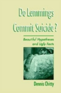Ebook in inglese Do Lemmings Commit Suicide?: Beautiful Hypotheses and Ugly Facts Chitty, Dennis
